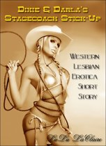 Dixie & Darla's Stagecoach Stick-Up: A Western Lesbian Erotica Short Story