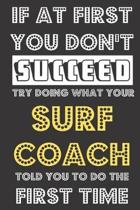 If At First You Don't Succeed Try Doing What Your Surf Coach Told You To Do The First Time
