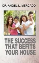 Success Befits You House