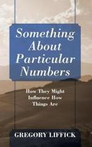Something About Particular Numbers