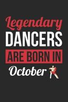 Dancing Notebook - Legendary Dancers Are Born In October Journal - Birthday Gift for Dancer Diary