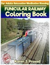 FUNICULAR RAILWAY Coloring book for Adults Relaxation Meditation Blessing: Sketches Coloring Book Grayscale Images