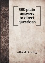 500 Plain Answers to Direct Questions