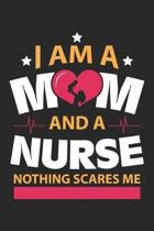 Nurse Nothing Scares Me: Nursing Mom Dot Grid Journal, Diary, Notebook 6 x 9 inches with 120 Pages