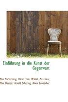 Einfuhrung in Die Kunst Der Gegenwart