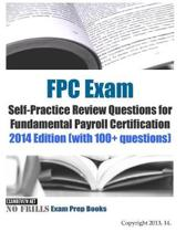 FPC Exam Self-Practice Review Questions for Fundamental Payroll Certification