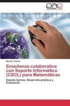 Ensenanza Colaborativa Con Soporte Informatico (Cscl) Para Matematicas