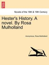 Hester's History. a Novel. by Rosa Mulholland