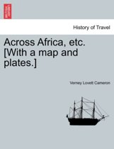 Across Africa, Etc. [With a Map and Plates.] New Edition.