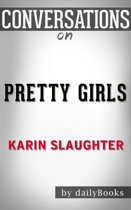 Conversations on Pretty Girls: by Karin Slaughter | Conversation Starters