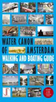 Watercanon of Amsterdam walking and boating guide