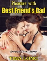 Pleasure With Best Friend's Dad: Erotica Short Story