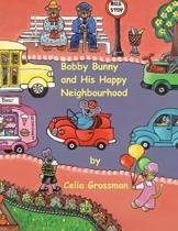 Bobby Bunny and His Happy Neighbourhood