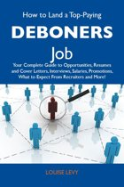 How to Land a Top-Paying Deboners Job: Your Complete Guide to Opportunities, Resumes and Cover Letters, Interviews, Salaries, Promotions, What to Expect From Recruiters and More