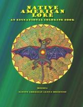 Native American Lore an Educational Coloring Book