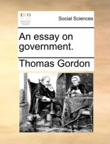 An Essay on Government.