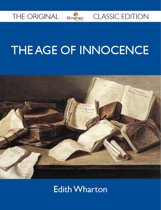 The Age of Innocence - The Original Classic Edition