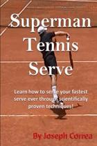 Superman Tennis Serve by Joseph Correa
