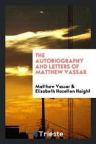 The Autobiography and Letters of Matthew Vassar