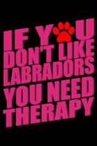 If You Don't Like Labradors You Need Therapy