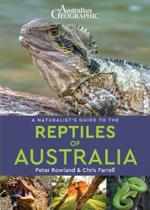 A Naturalist's Guide to the Reptiles of Australia (2nd edition)