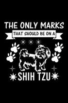 The Only Marks That Should Be on A Shih Tzu: Cute Shih Tzu Default Ruled Notebook, Great Accessories & Gift Idea for Shih Tzu Owner & Lover.Default Ru