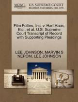 Film Follies, Inc. V. Harl Haas, Etc., et al. U.S. Supreme Court Transcript of Record with Supporting Pleadings