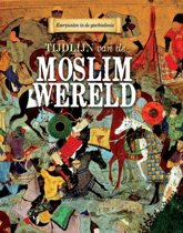 Keerpunten in de Geschiedenis - Tijdlijn van de moslimwereld