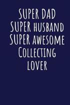 Super Dad Super Husband Super Awesome Collecting Lover
