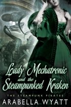 Lady Mechatronic and the Steampunked Kraken