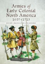 Armies of Early Colonial North America 1607–1713