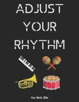 Adjust your rhythm: Blank Sheet Music Standard Manuscript Paper / Music Manuscript Paper / Staff Paper / Musicians Notebook [ Book Bound (
