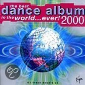 The Best Dance Album In The World... Ever! 2000