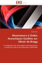 R�sonateurs � Ondes Acoustiques Guid�es Sur Miroir de Bragg