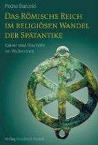 Das Römische Reich im religiösen Wandel der Spätantike