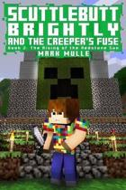 Scuttlebutt Brightly And The Creeper's Fuse (Book 2)