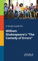 A Study Guide for William Shakespeare's The Comedy of Errors