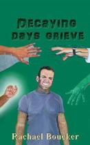 Decaying Days Grieve