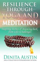 Resilience Through Yoga and Meditation