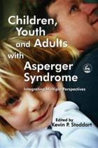 Children, Youth and Adults with Asperger Syndrome: Integrating Multiple Perspectives