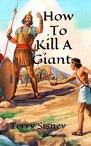 How To Kill A Giant