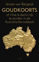 Goudkoorts, Of: Hoe Ik Dacht Rijk Te Worden In De Australische Outback