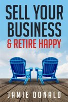 Sell Your Business & Retire Happy