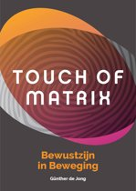 Touch of Matrix - bewustzijn in beweging