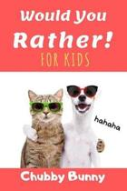 Would You Rather! for kids