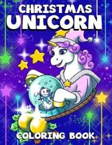 Christmas Unicorn Coloring Book: for Kids & Adults - Magical Christmas Unicorn Coloring Pages - Perfect Gift for Unicorn Lovers