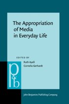 The Appropriation of Media in Everyday Life