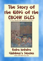 THE STORY OF THE KING OF THE EBONY ISLES - A Persian Children's story from 1001 Arabian Nights
