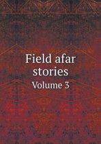 Field Afar Stories Volume 3