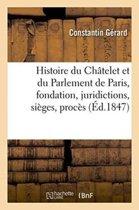 Histoire Du Ch�telet Et Du Parlement de Paris